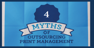 Myths of outsourcing print and mail management